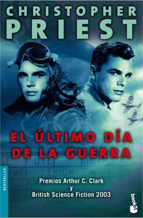 Portada de El Ultimo Dia De La Guerra (premios Arthur C. Clarke Y British Sc Ience Fiction 2003)