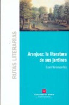 Portada de Aranjuez: La Literatura De Sus Jardines (rutas Literarias)