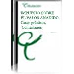 Portada de Impuesto Sobre El Valor Añadido: Comentarios Y Casos Practicos (2 Vol) 2ª Ed.