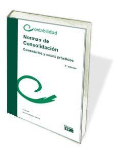 Portada de Normas De Consolidacion: Comentarios Y Casos Practicos (3ª Ed.)
