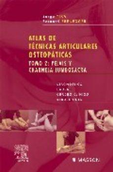 Portada de Atlas De Tecnicas Articulares Osteopaticas (t. 2): Pelvis Y Charn Ela Lumbosacra. Diagnostico, Causas, Cuadro Clinico, Reducciones