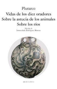 Portada de Vidas De Los Diez Oradores; Sobre La Astucia De Los Animales; Sob Re Los Rios