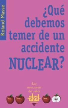 Portada de ¿que Debemos Temer De Un Accidente Nuclear?