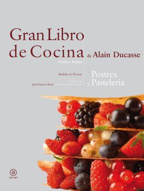 Portada de Gran Libro De La Cocina De Alain Ducasse. Postres Y Pasteles