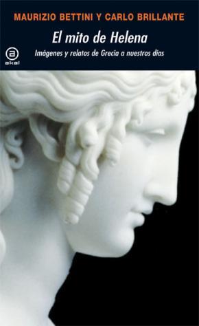 Portada de El Mito De Helena: Imagenes Y Relatos De Grecia A Nuestros Dias