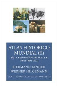 Portada de Atlas Historico Mundial (ii):de La Revolucion Francesa A Nuestros Dias