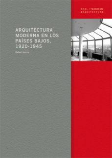 Portada de Arquitectura Moderna En Los Paises Bajos, 1920-1945