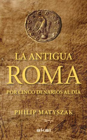Portada de La Antigua Roma Por Cinco Denarios Al Dia