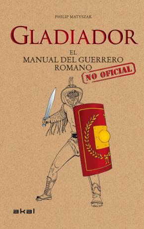 Portada de Gladiador: El Manual Del Guerrero Romano