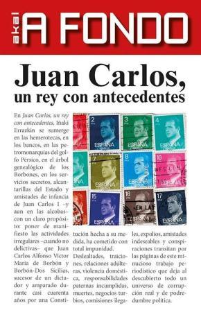 Portada de Juan Carlos, Un Rey Con Antecedentes