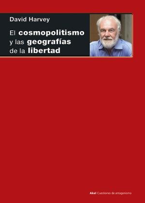 Portada de El Cosmopolitismo Y Las Geografias De La Libertad