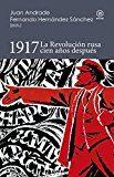 Portada de 1917: La Revolucion Rusa Cien Años Despues
