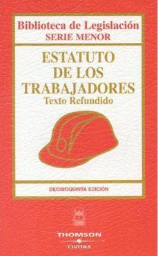 Portada de Estatuto De Los Trabajadores: Texto Refundido (15ª Ed.)