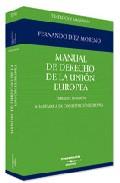 Portada de Manual De Derecho De La Union Europea (adaptada A La Constitucion Europea) (3ª Ed.)
