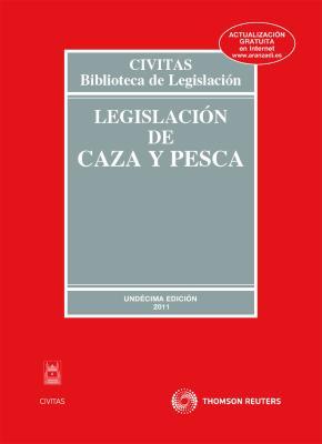 Portada de Legislacion De Caza Y Pesca (11ª Ed)