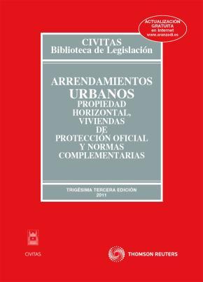 Portada de Arrendamientos Urbanos, Propiedad Horizontal, Viviendas De Protec Cion Oficial Y Normas Complementarias (33ª Ed)