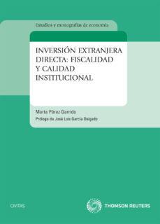 Portada de Inversion Extranjeria Directa: Fiscalidad Y Calidad Institucional