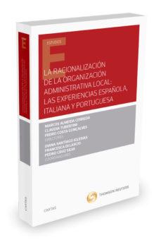 Portada de La Racionalizacion De La Organizacion Administrativa Local: Las Experiencias Española, Italiana Y Portuguesa