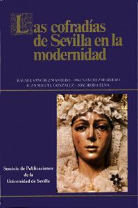 Portada de Las Cofradias De Sevilla En La Modernidad (3ª Ed.)