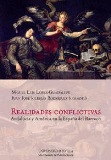 Portada de Realidades Conflictivas. Andalucia Y America En La España Del Bar Roco