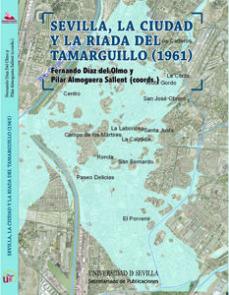 Portada de Sevilla, La Ciudad Y La Riada Del Tamarguillo (1961)