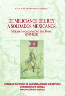 Portada de De Milicianos Del Rey A Soldados Mexicanos