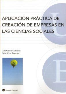 Portada de Aplicacion Practica De Creacion De Empresas En Las Ciencias Socia Les