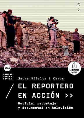 Portada de El Reportero En Accion: Noticia, Reportaje Y Documental En Televi Sion