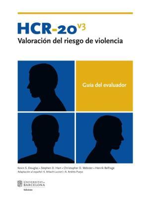 Portada de Hcr-20 V3 Valoracion Del Riesgo De Violencia: Guia Del Evaluador