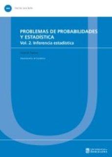 Portada de Problemas De Probabilidades Y Estadistica (vol. 2): Inferencia Estadistica