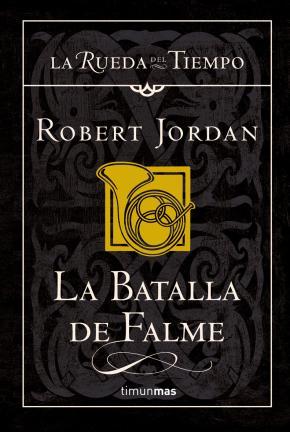 Portada de La Batalla De Falme (saga La Rueda Del Tiempo 4)