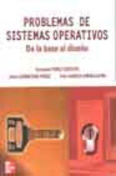 Portada de Problemas De Sistemas Operativos: De La Base Al Diseño