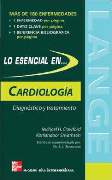 Portada de Lo Esencial En Cardiologia: Diagnostico Y Tratamiento