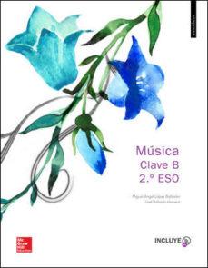 Portada de Musica Clave B 2º Eso Incluye 2 Cd Alumno Castellano (ed 2016)