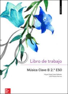 Portada de Musica Clave B 2º Eso Llibre De Treball Valencia (ed 2016)