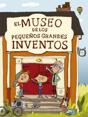 Portada de El Museo De Los Pequeños Y Grandes Inventos