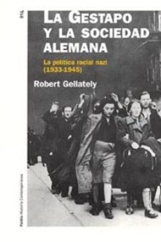 Portada de La Gestapo Y La Sociedad Alemana: La Politica Racial Naci (1933-1 945)