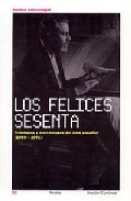 Portada de Los Felices Sesenta: Aventuras Y Desventuras Del Cine Español (19 59-1971)