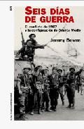 Portada de Seis Dias De Guerra: El Conflicto De 1937 Y La Configuracion De O Riente Medio