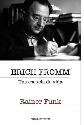 Portada de Erich Fromm: Una Escuela De Vida