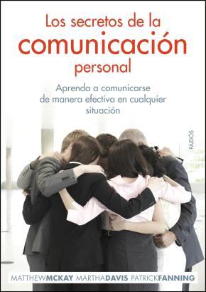 Portada de Los Secretos De La Comunicacion Personal: Aprenda A Comunicarse D E Manera Efectiva En Cualquier Situacion
