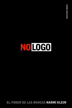 Portada de No Logo: El Poder De Las Marcas (10ª Ed.)