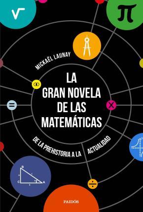 Portada de La Gran Novela De Las Matematicas: De La Prehistoria A La Actualidad