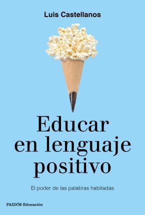 Portada de Educar En Lenguaje Positivo