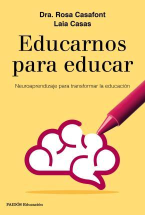 Portada de Educarnos Para Educar: Neuroaprendizaje Para Transformar La Educacion