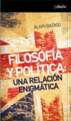Portada de Filosofia Y Politica: Una Relacion Enigmatica