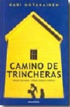 Portada de Camino De Trincheras (premio Finlandia-premio Consejo Nordico)