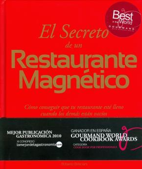 Portada de El Secreto De Un Restaurante Magnetico: Como Conseguir Que Tu Res Taurante Este Lleno Cuando Los Demas Estan Vacios