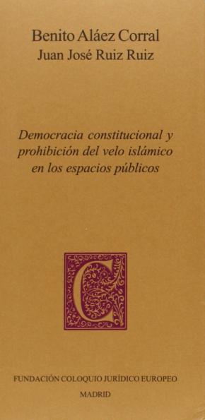 Portada de Democracia Constitucional Y Prohibicion Del Velo Islamico En Los Espacios Publicos