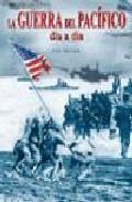 Portada de La Guerra Del Pacifico, Dia A Dia (1941-1945)
